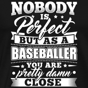 Funny Baseball Shirt Nobody Perfect - Männer Premium T-Shirt