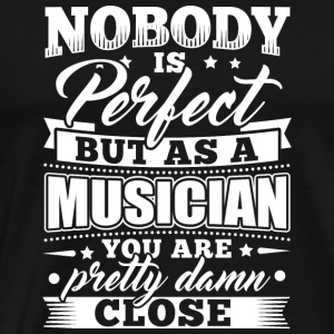 Funny Musiker Music shirt Nobody Perfect - Herre premium T-shirt