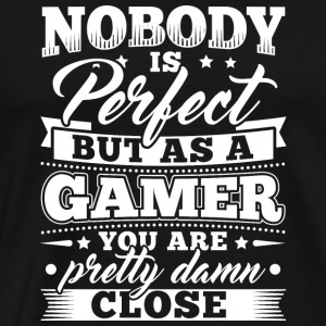 Funny Gamer Gaming skjorte Nobody Perfect - Premium T-skjorte for menn