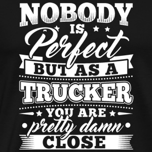 Funny Trucker shirt Nobody Perfect - Herre premium T-shirt