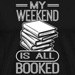 My weekend is all booked - Männer Premium T-Shirt