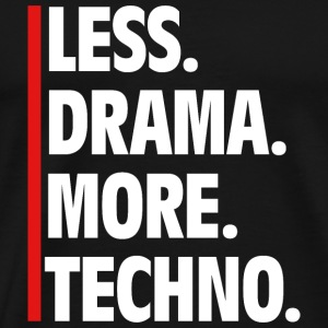Less Drama More Techno - Raver Say Music