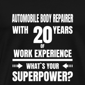 AUTOMOBILE BODY REPAIRER 20 YEARS OF WORK EXPERIENTS - Men's Premium T-Shirt