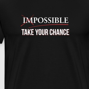 Impossible Possible - Use your chance - Men's Premium T-Shirt
