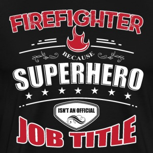 Fireman fireman gift saying superhero - Men's Premium T-Shirt