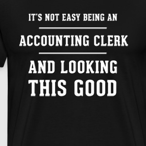 Original gift for a Accounting Clerk - Men's Premium T-Shirt