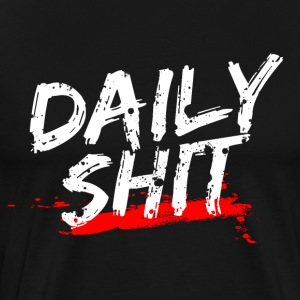 Daily Shit - Men's Premium T-Shirt