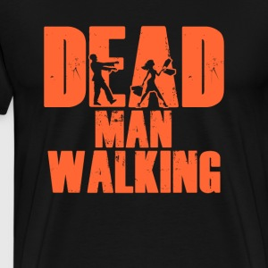 Dead Man Walking Men's T-Shirt - Men's Premium T-Shirt