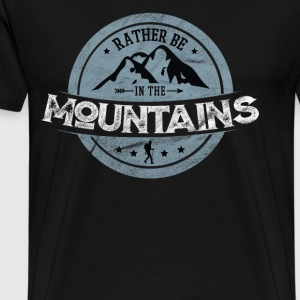 Rather in the mountains - Men's Premium T-Shirt