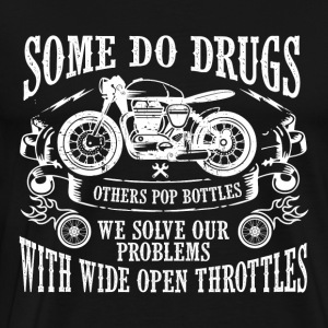 MOTORCYCLE MOTHERCAD: SOME DO DRUGS GIFT - Men's Premium T-Shirt