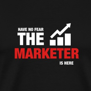 Have No Fear The Marketer Is Here - Men's Premium T-Shirt