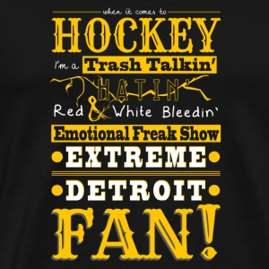 Hockey - Detroit Fan - Hockey gezegde - Mannen Premium T-shirt
