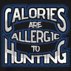 Calories are allergic to hunting 2 - Men's Premium T-Shirt