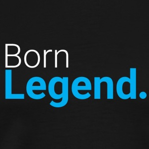 Born Legend - T-shirt Premium Homme