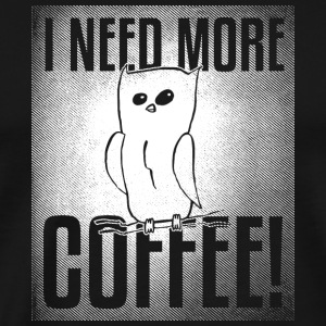 Owl Drawing> I Need More Coffee - Men's Premium T-Shirt