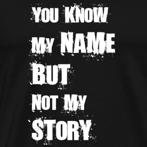 You know my name but not my story Diggi - Men's Premium T-Shirt