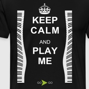 KEEP CALM AND PLAY ME - Men's Premium T-Shirt