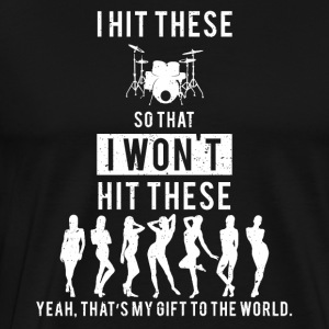 What drummers want funny sayings - Men's Premium T-Shirt