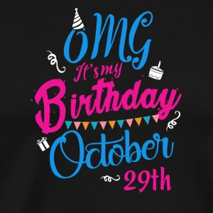 OMG Its my birthday October 29th - Men's Premium T-Shirt
