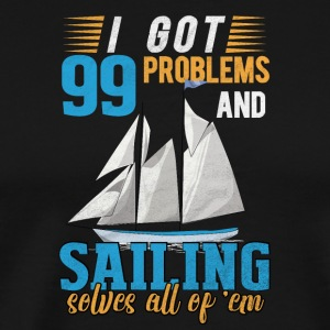 99 Problems / Seiling / SAILING - Premium T-skjorte for menn