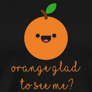 Fruit / fruits: orange heureux de me voir? - T-shirt Premium Homme