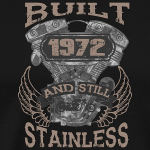 Built and even stainless biker born 1972 - Men's Premium T-Shirt