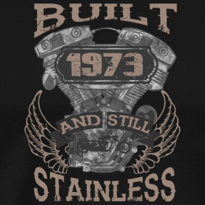 Built and even stainless biker born 1973 - Men's Premium T-Shirt