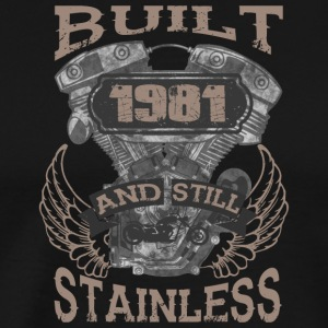 Built and even stainless biker born 1981 - Men's Premium T-Shirt