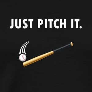 Just pitch it - Men's Premium T-Shirt