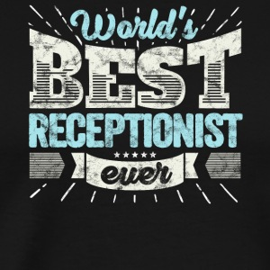 TOP Rezeptionist: Worlds Best Receptionist Ever - Männer Premium T-Shirt