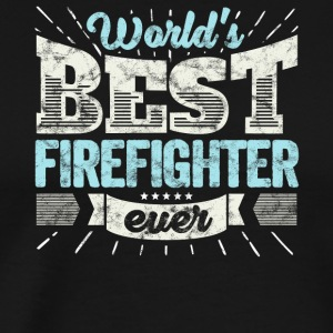 TOP Firefighters: Worlds Best Firefighter Ever - Men's Premium T-Shirt