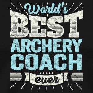 TOP Archer Trainer: Best Boogschieten Coach Ever - Mannen Premium T-shirt