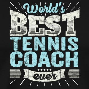 TOP Tennis Coach: Best Tennis Coach Ever - Men's Premium T-Shirt