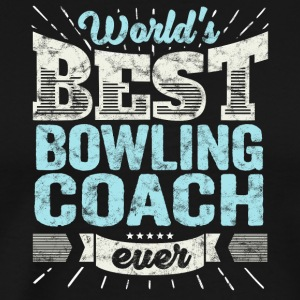 TOP Bowling Coach: Best Bowling Coach Ever - Premium T-skjorte for menn
