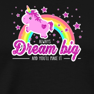 Cool Unicorn Sayings Dream Big! shirt - Men's Premium T-Shirt