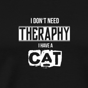 CAT | I dont behoefte theraphy - Mannen Premium T-shirt