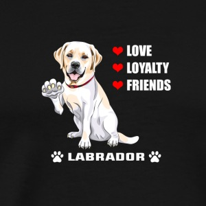 Hunde T Shirt | Labrador - Love - Loyalty - Friend - Männer Premium T-Shirt