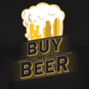 Buy me a beer. I marry. - Men's Premium T-Shirt