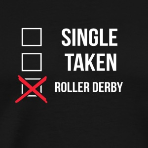 Single Taken Roller Derby - Männer Premium T-Shirt