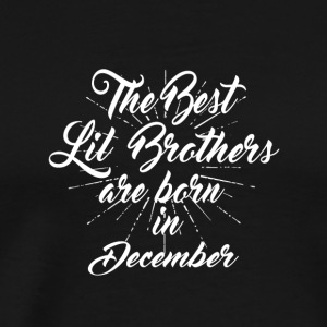 The best little brother was born in December - Men's Premium T-Shirt