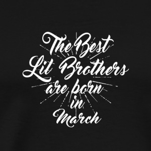 The best little brothers were born in March - Men's Premium T-Shirt