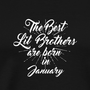 The best little brothers were born in January - Men's Premium T-Shirt