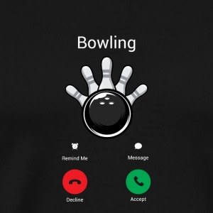Bowling noemt me! Bowler Bowling Gift - Mannen Premium T-shirt