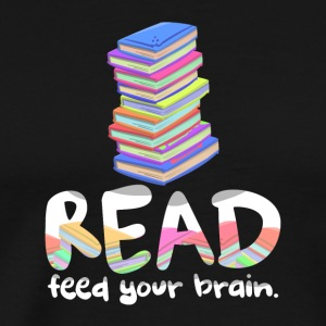 READ Feed Your Brain Book Lovers Readers & Authors - Men's Premium T-Shirt