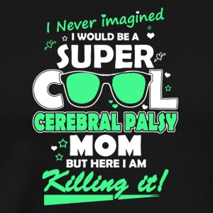 Super Cool Cerebral Palsy Mom - Männer Premium T-Shirt