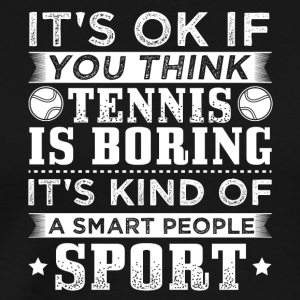tennis ITS OK SMART PEOPLE SPORT - Männer Premium T-Shirt