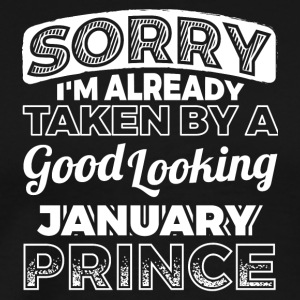 Sorry Already Taken By January Prince Shirt - Männer Premium T-Shirt
