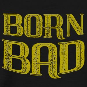 Born bad - Men's Premium T-Shirt