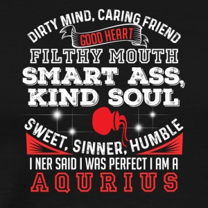Dirty Mind Aquarius - Men's Premium T-Shirt