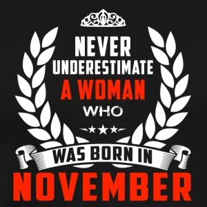 Never underline a woman's November birthday - Men's Premium T-Shirt